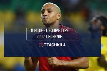TUNISIE : L'Équipe-Type de la décennie